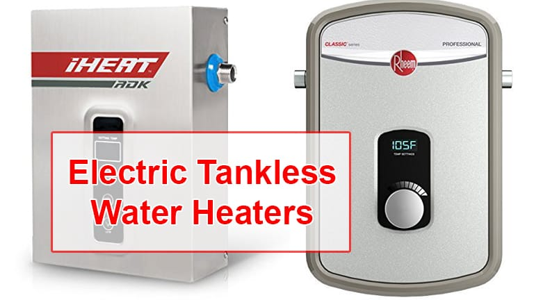 Best Electric Tankless Water Heaters In 2020 Complete