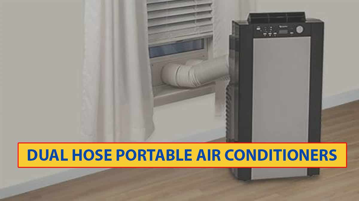 Best Dual Hose Portable Air Conditioners In 2019 Reviews
